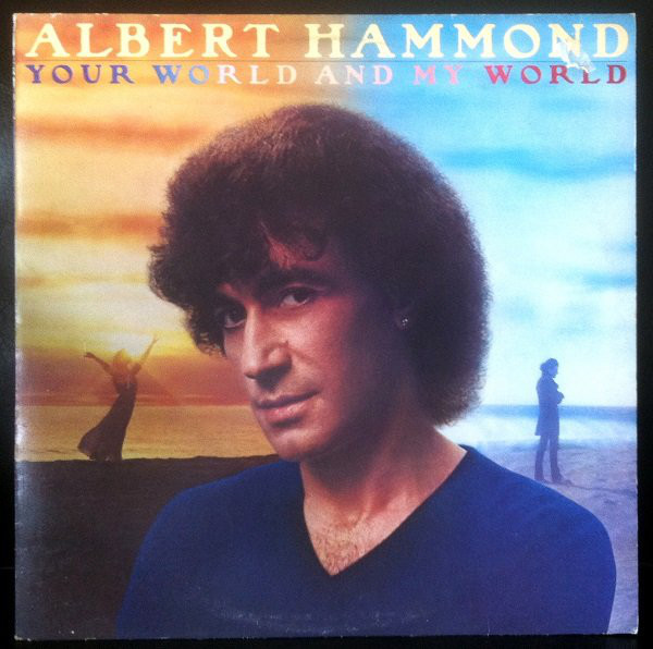 Your World and My World by Albert Hammond With Song Lyrics ...
